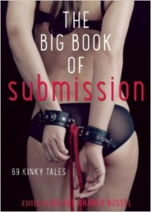 Cover of The Big Book of Submission edited by Rachel Kramer Bussel