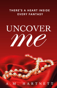Cover of Uncover Me by A.M. Hartnett