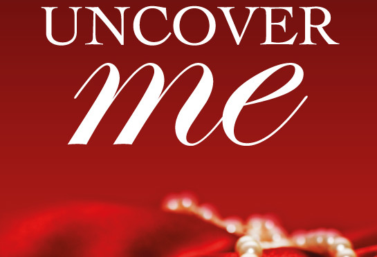Cover of A.M. Hartnett's Uncover Me