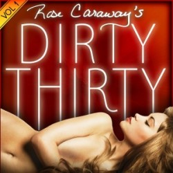 Cover of Rose Caraway's Dirty Thirty Audiobook
