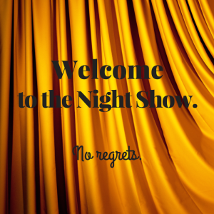 Welcome to the Night Show.
